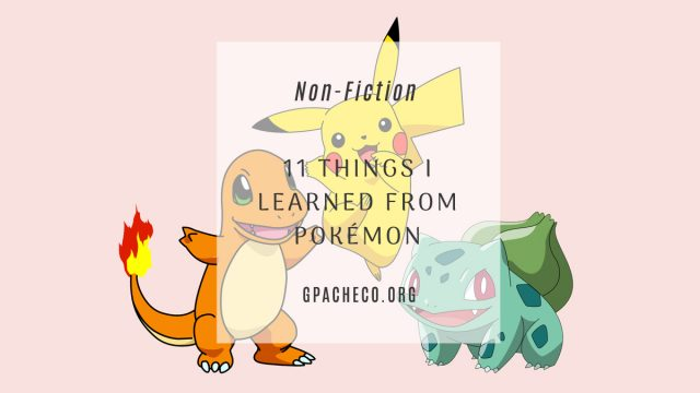 11 things i learned from pokemon, featuring Charmander, Pikachu, and Bulbasaur