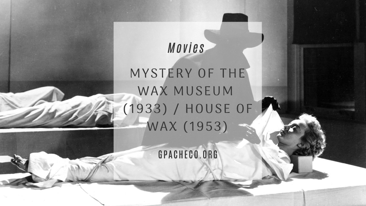 mystery of the wax museum vs. house of wax