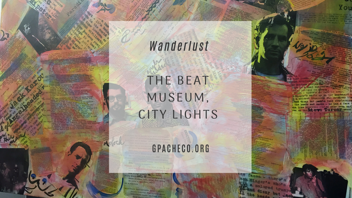 My picture of a collage at the Beat Museum, North Beach, San Francisco
